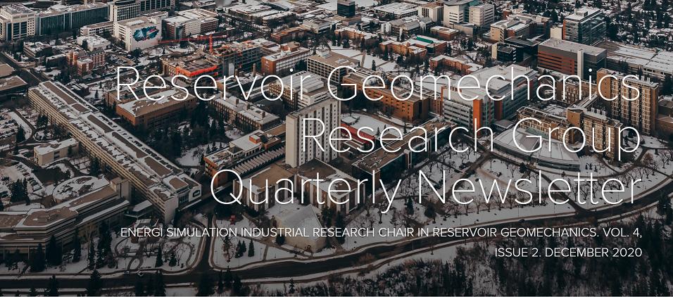 Reservoir Geomechanics Research Group Quarterly Newsletter